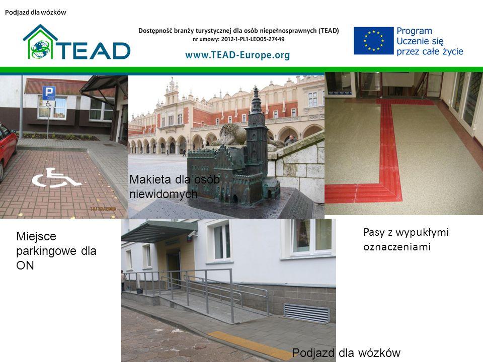 Podjazd dla wózków Miejsce parkingowe dla ON Podjazd dla wózków Makieta dla osób niewidomych Pasy z wypukłymi oznaczeniami