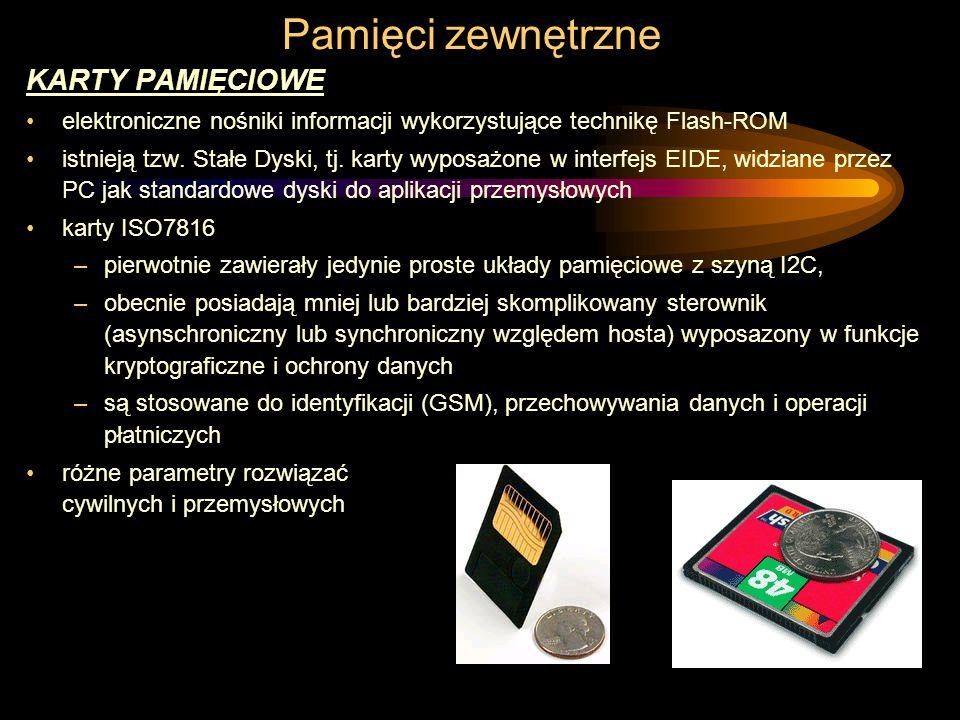 Pamięci zewnętrzne KARTY PAMIĘCIOWE elektroniczne nośniki informacji wykorzystujące technikę Flash-ROM istnieją tzw.