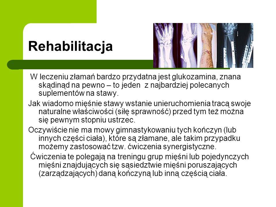 Rehabilitacja W leczeniu złamań bardzo przydatna jest glukozamina, znana skądinąd na pewno – to jeden z najbardziej polecanych suplementów na stawy.