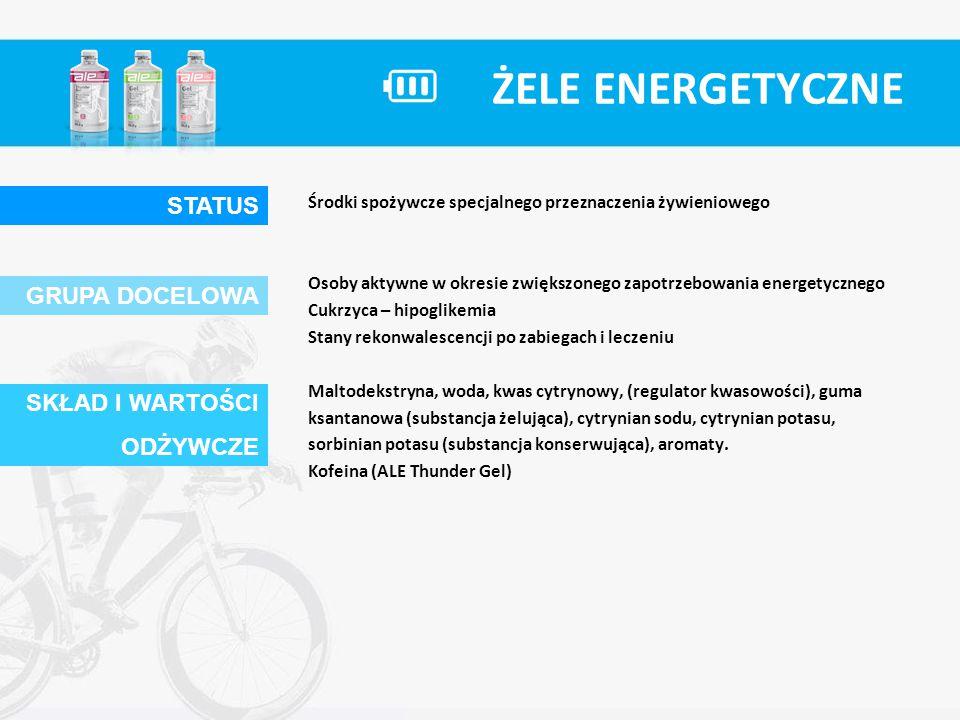 ŻELE ENERGETYCZNE Środki spożywcze specjalnego przeznaczenia żywieniowego Osoby aktywne w okresie zwiększonego zapotrzebowania energetycznego Cukrzyca – hipoglikemia Stany rekonwalescencji po zabiegach i leczeniu GRUPA DOCELOWA STATUS SKŁAD I WARTOŚCI ODŻYWCZE Wartość odżywcza1 żel100 g Wartość energetyczna [kJ/kcal]460/110829/198 Węglowodany [g]27,549,5 w tym cukry [g]0,0 Białko [g]0,0 Tłuszcze [g]0,0 w tym nasycone [g]0,0 Błonnik [g]0,0 Sód [g]0,020,04 Kofeina** [mg]5090 * 1 żel dostarcza 2,75 wymienniki węglowodanowe ** dotyczy żelu ALE Thunder Gel