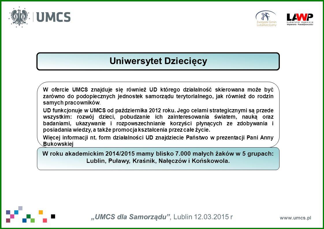 www.umcs.pl Uniwersytet Dziecięcy W ofercie UMCS znajduje się również UD którego działalność skierowana może być zarówno do podopiecznych jednostek samorządu terytorialnego, jak również do rodzin samych pracowników.