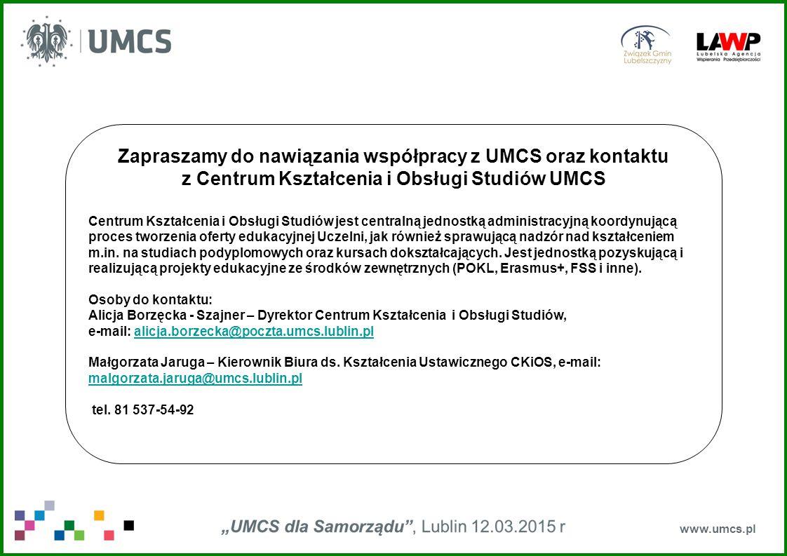 www.umcs.pl Zapraszamy do nawiązania współpracy z UMCS oraz kontaktu z Centrum Kształcenia i Obsługi Studiów UMCS Centrum Kształcenia i Obsługi Studiów jest centralną jednostką administracyjną koordynującą proces tworzenia oferty edukacyjnej Uczelni, jak również sprawującą nadzór nad kształceniem m.in.