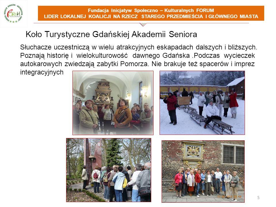 Fundacja Inicjatyw Społeczno – Kulturalnych FORUM LIDER LOKALNEJ KOALICJI NA RZECZ STAREGO PRZEDMIEŚCIA I GŁÓWNEGO MIASTA Koło Turystyczne Gdańskiej A
