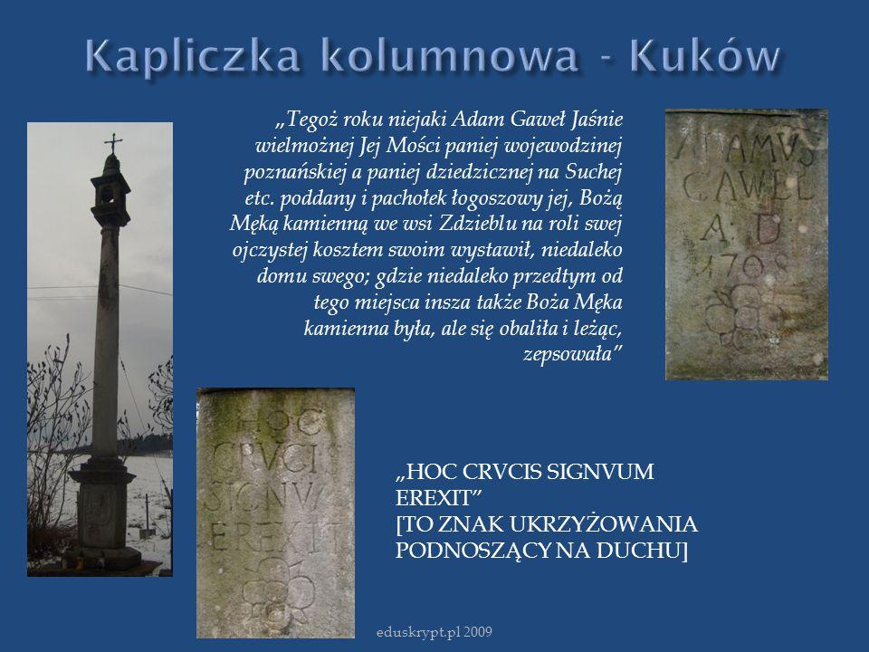 """eduskrypt.pl 2009 """" Tegoż roku niejaki Adam Gaweł Jaśnie wielmożnej Jej Mości paniej wojewodzinej poznańskiej a paniej dziedzicznej na Suchej etc. pod"""