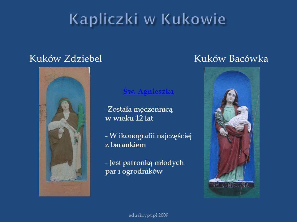 Kuków ZdziebelKuków Bacówka eduskrypt.pl 2009 Św. Agnieszka -Została męczennicą w wieku 12 lat - W ikonografii najczęściej z barankiem - Jest patronką