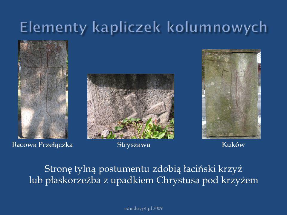 eduskrypt.pl 2009 Bacowa Przełączka Stryszawa Kuków Stronę tylną postumentu zdobią łaciński krzyż lub płaskorzeźba z upadkiem Chrystusa pod krzyżem