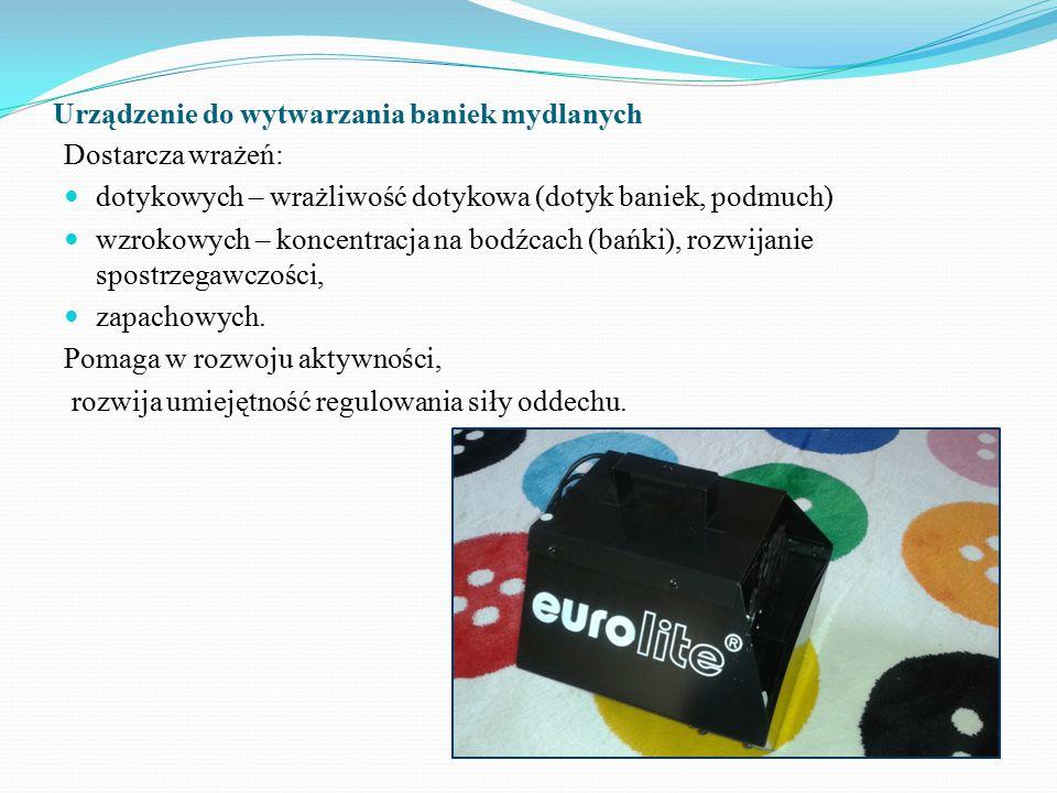 Urządzenie do wytwarzania baniek mydlanych Dostarcza wrażeń: dotykowych – wrażliwość dotykowa (dotyk baniek, podmuch) wzrokowych – koncentracja na bod