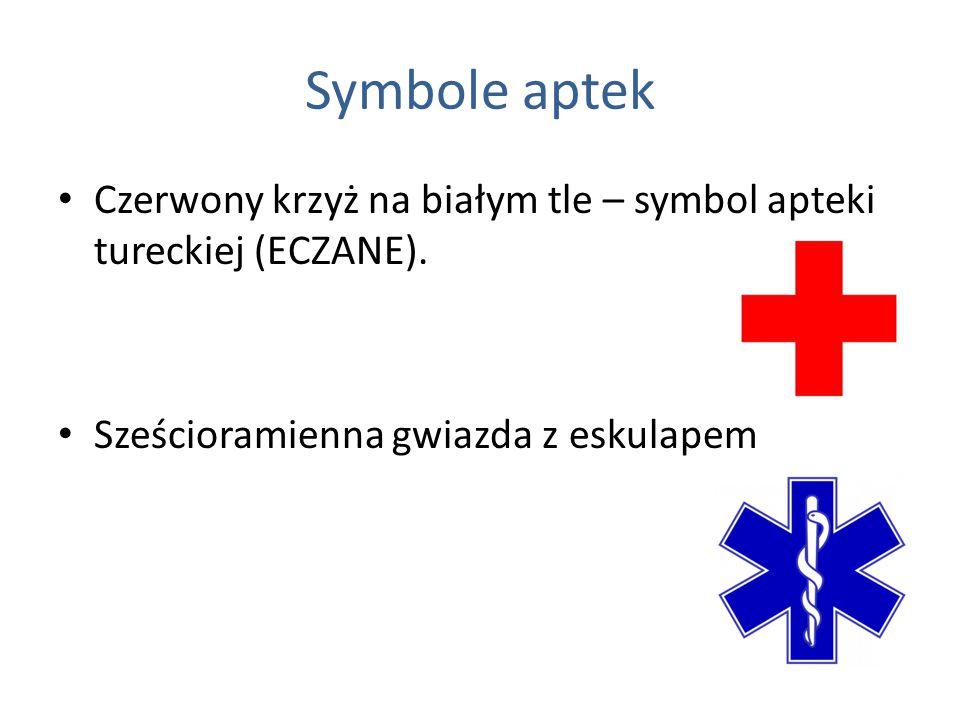 Symbole aptek Czerwony krzyż na białym tle – symbol apteki tureckiej (ECZANE). Sześcioramienna gwiazda z eskulapem