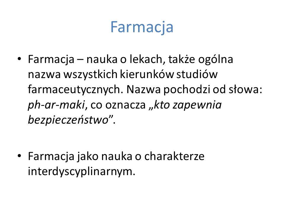 Farmacja Farmacja – nauka o lekach, także ogólna nazwa wszystkich kierunków studiów farmaceutycznych. Nazwa pochodzi od słowa: ph-ar-maki, co oznacza