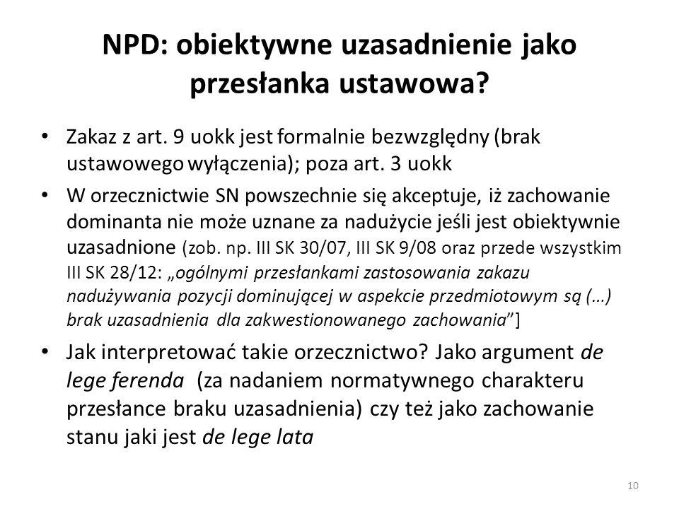 NPD: obiektywne uzasadnienie jako przesłanka ustawowa? Zakaz z art. 9 uokk jest formalnie bezwzględny (brak ustawowego wyłączenia); poza art. 3 uokk W