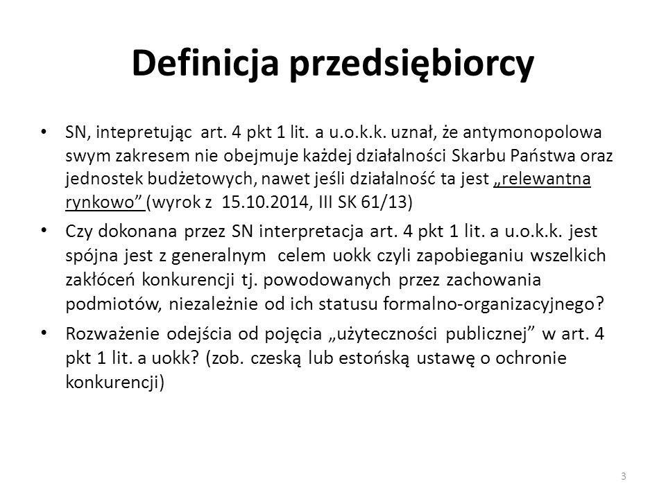 Definicja przedsiębiorcy SN, intepretując art. 4 pkt 1 lit. a u.o.k.k. uznał, że antymonopolowa swym zakresem nie obejmuje każdej działalności Skarbu