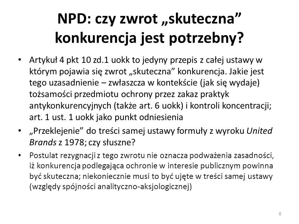 """NPD: czy zwrot """"skuteczna"""" konkurencja jest potrzebny? Artykuł 4 pkt 10 zd.1 uokk to jedyny przepis z całej ustawy w którym pojawia się zwrot """"skutecz"""