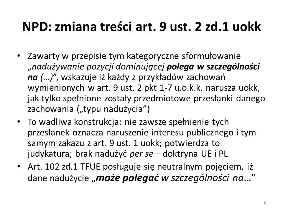 """NPD: zmiana treści art. 9 ust. 2 zd.1 uokk Zawarty w przepisie tym kategoryczne sformułowanie """"nadużywanie pozycji dominującej polega w szczególności"""