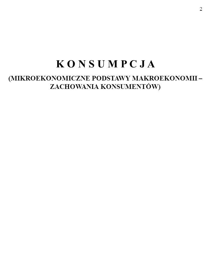 2 K O N S U M P C J A (MIKROEKONOMICZNE PODSTAWY MAKROEKONOMII – ZACHOWANIA KONSUMENTÓW)