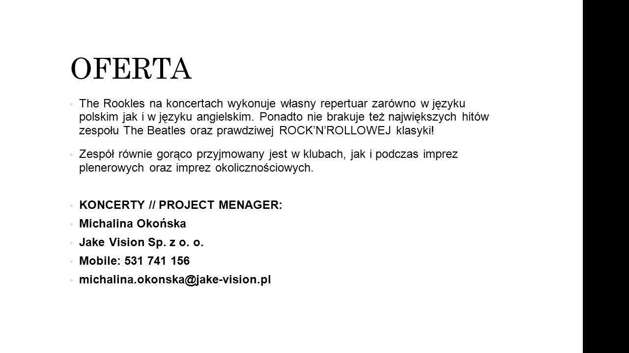 OFERTA The Rookles na koncertach wykonuje własny repertuar zarówno w języku polskim jak i w języku angielskim. Ponadto nie brakuje też największych hi