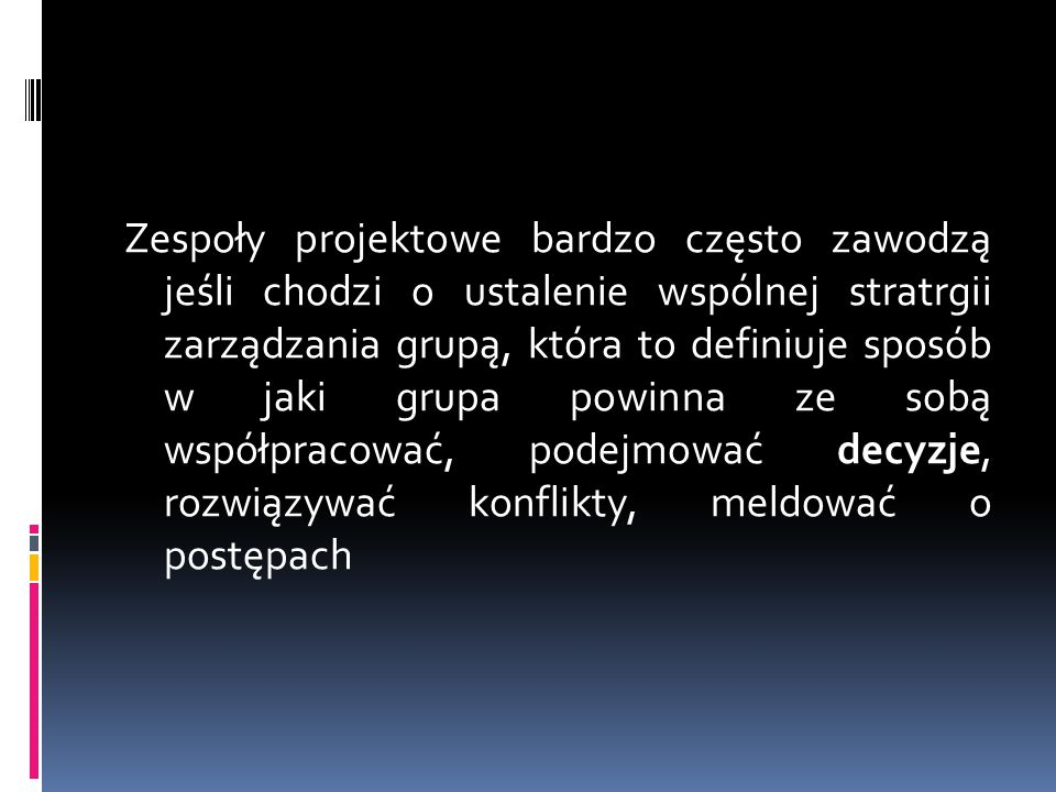 Sposoby podejmowania decyzji: -Autokratyczny -Grupowy -Konsultatywny
