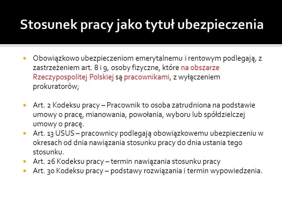  Obowiązkowo ubezpieczeniom emerytalnemu i rentowym podlegają, z zastrzeżeniem art. 8 i 9, osoby fizyczne, które na obszarze Rzeczypospolitej Polskie