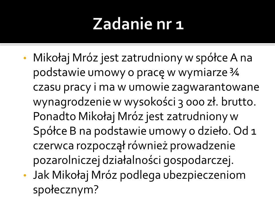 Mikołaj Mróz jest zatrudniony w spółce A na podstawie umowy o pracę w wymiarze ¾ czasu pracy i ma w umowie zagwarantowane wynagrodzenie w wysokości 3 000 zł.