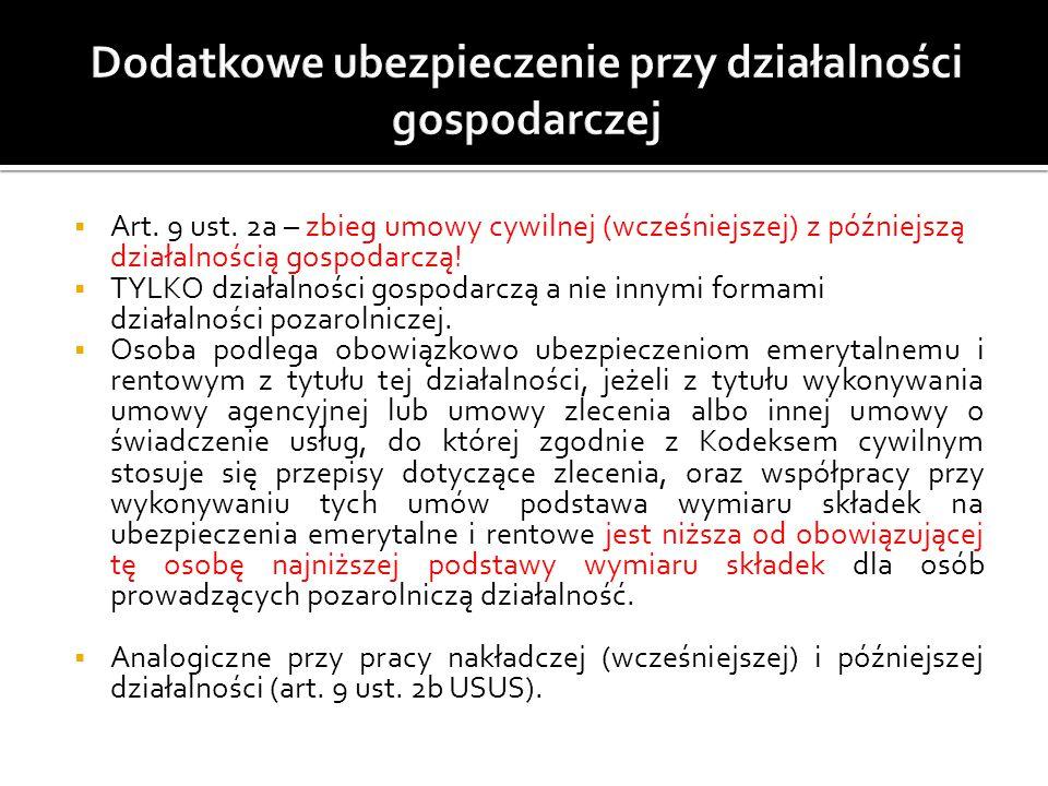  Art. 9 ust. 2a – zbieg umowy cywilnej (wcześniejszej) z późniejszą działalnością gospodarczą!  TYLKO działalności gospodarczą a nie innymi formami
