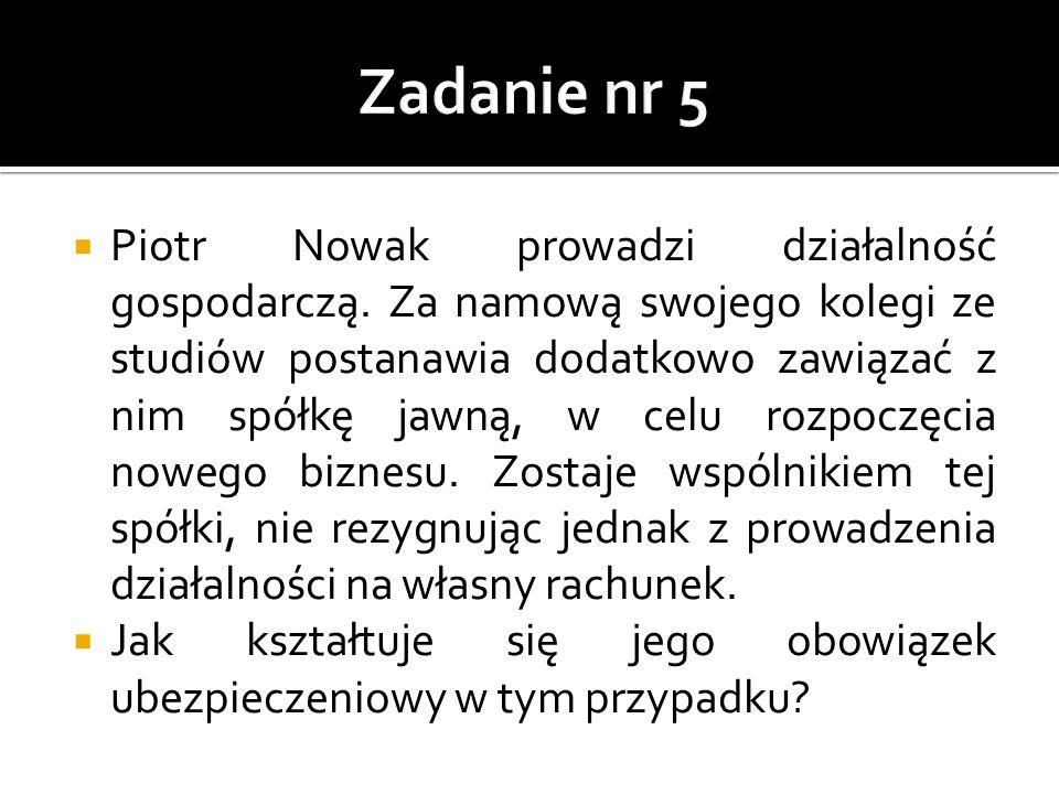  Piotr Nowak prowadzi działalność gospodarczą.