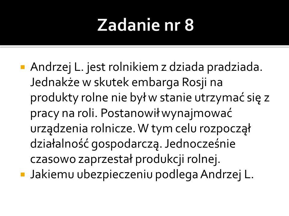  Andrzej L.jest rolnikiem z dziada pradziada.