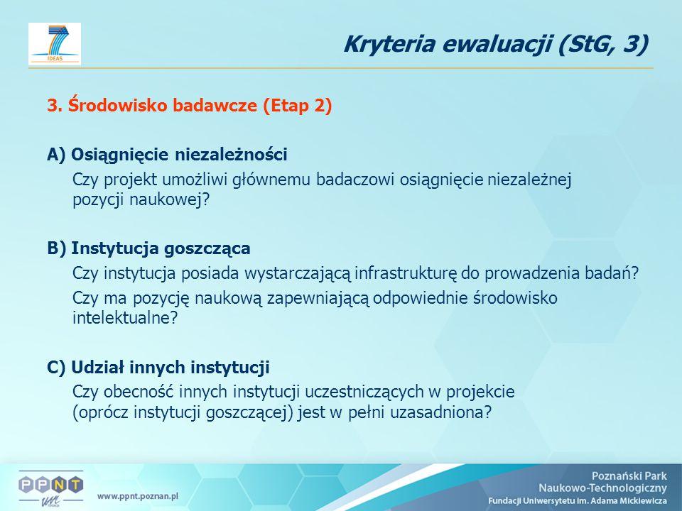 3. Środowisko badawcze (Etap 2) A) Osiągnięcie niezależności Czy projekt umożliwi głównemu badaczowi osiągnięcie niezależnej pozycji naukowej? B) Inst