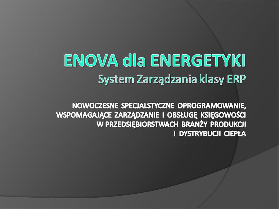 """Nasze rozwiązanie """"ENOVA DLA ENERGETYKI powstało na bazie nowoczesnego systemu zarządzania klasy ERP www.enova.pl oraz dwuletniej współpracy z jednym z podbeskidzkich Przedsiębiorstw Energetyki Cieplnej."""