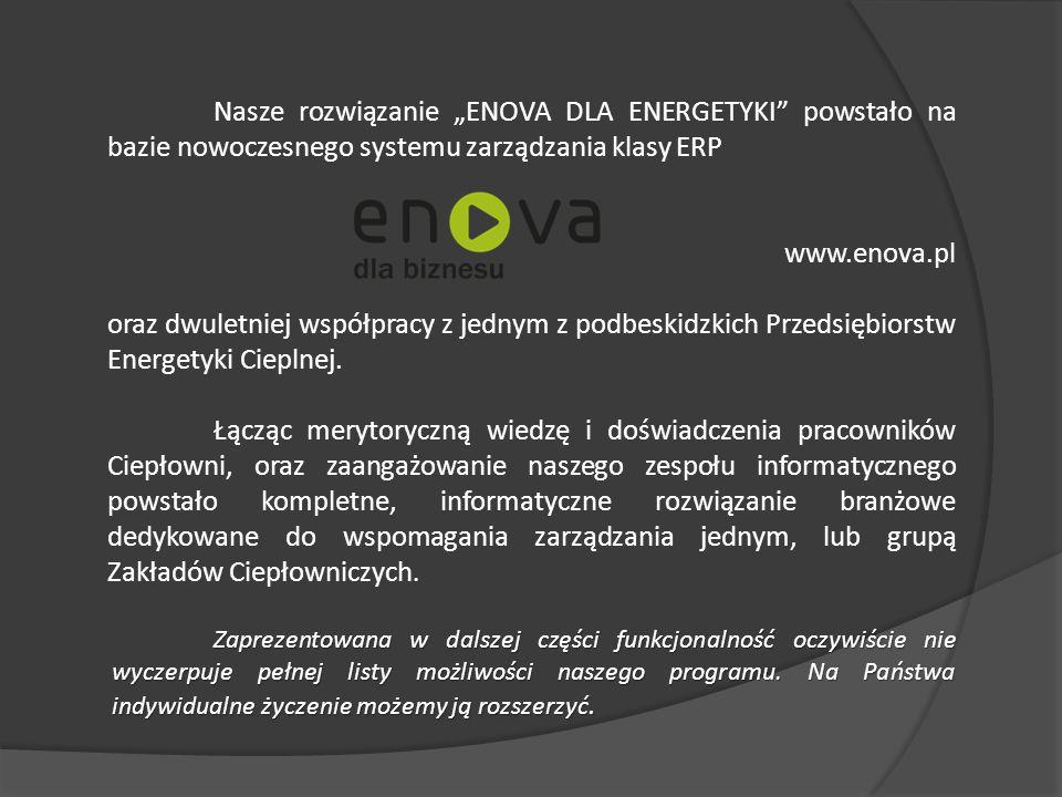 """Nasze rozwiązanie """"ENOVA DLA ENERGETYKI"""" powstało na bazie nowoczesnego systemu zarządzania klasy ERP www.enova.pl oraz dwuletniej współpracy z jednym"""
