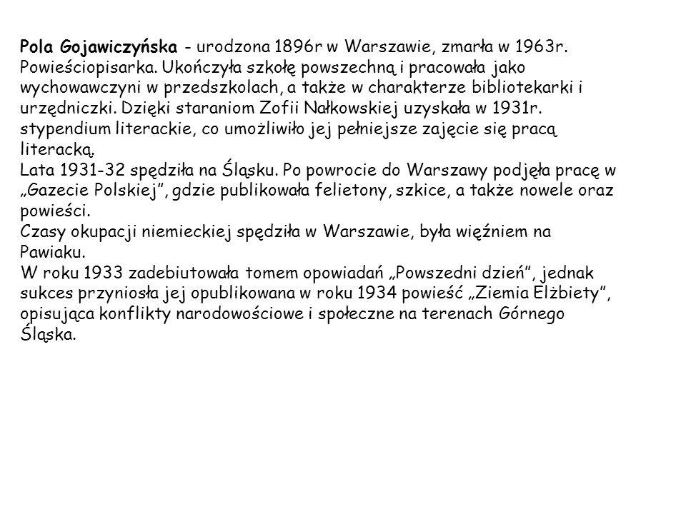 """Niewątpliwie najbardziej znaną powieścią Poli Gojawiczyńskiej są """"Dziewczęta z Nowolipek W roku 1944 Pola Gojawiczyńska wraz z córką znalazła się w domu zaprzyjaźnionych z nią Iwaszkiewiczów w Stawisku."""
