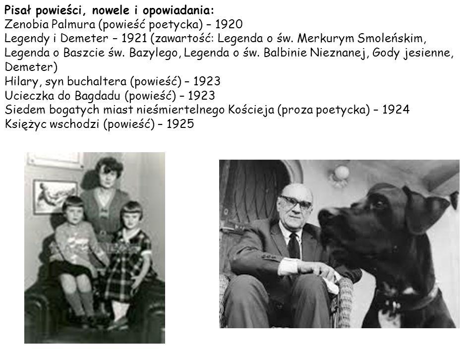 Poezje: Oktostychy – 1919 Dionizje – 1922 Kasydy zakończone siedmioma wierszami (proza poetycka i wiersze) – 1925 Księga dnia i księga nocy.