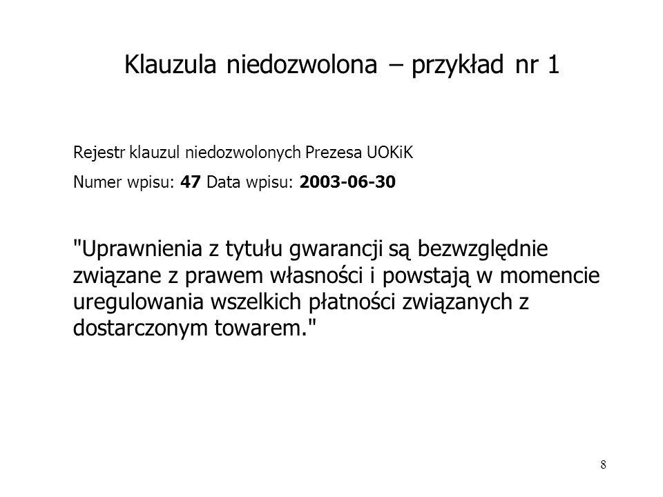 """9 Rejestr klauzul niedozwolonych Prezesa UOKiK Numer wpisu: 131 Data wpisu: 2004-10-11 """" Kupującemu nie przysługuje prawo odstąpienia od zamówienia."""