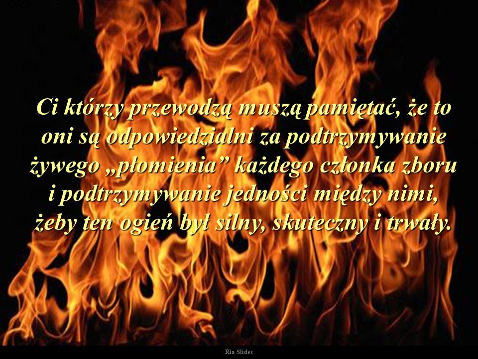 """Wszyscy w zborze zawsze powinniśmy pamiętać, że jesteśmy częścią """"płomienia"""" gdy się zgromadzamy razem ze zborem ale, gdy się oddalamy od Jehowy traci"""