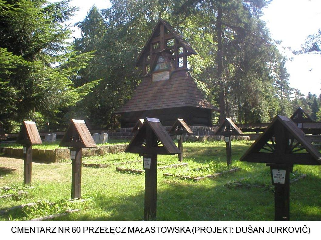 CMENTARZ NR 60 PRZEŁĘCZ MAŁASTOWSKA (PROJEKT: DUŠAN JURKOVIČ)