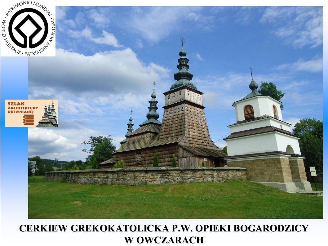 CERKIEW GREKOKATOLICKA P.W. OPIEKI BOGARODZICY W OWCZARACH