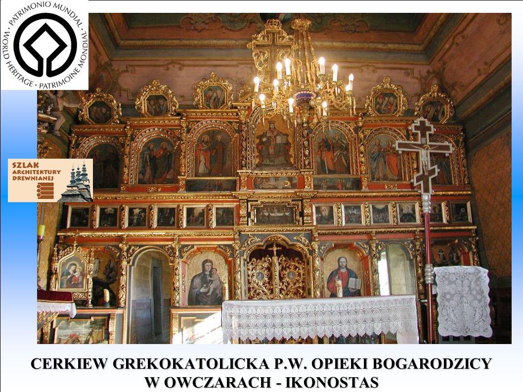 CERKIEW GREKOKATOLICKA P.W. OPIEKI BOGARODZICY W OWCZARACH - IKONOSTAS