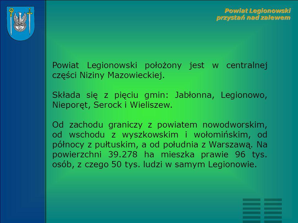 Powiat Legionowski położony jest w centralnej części Niziny Mazowieckiej.