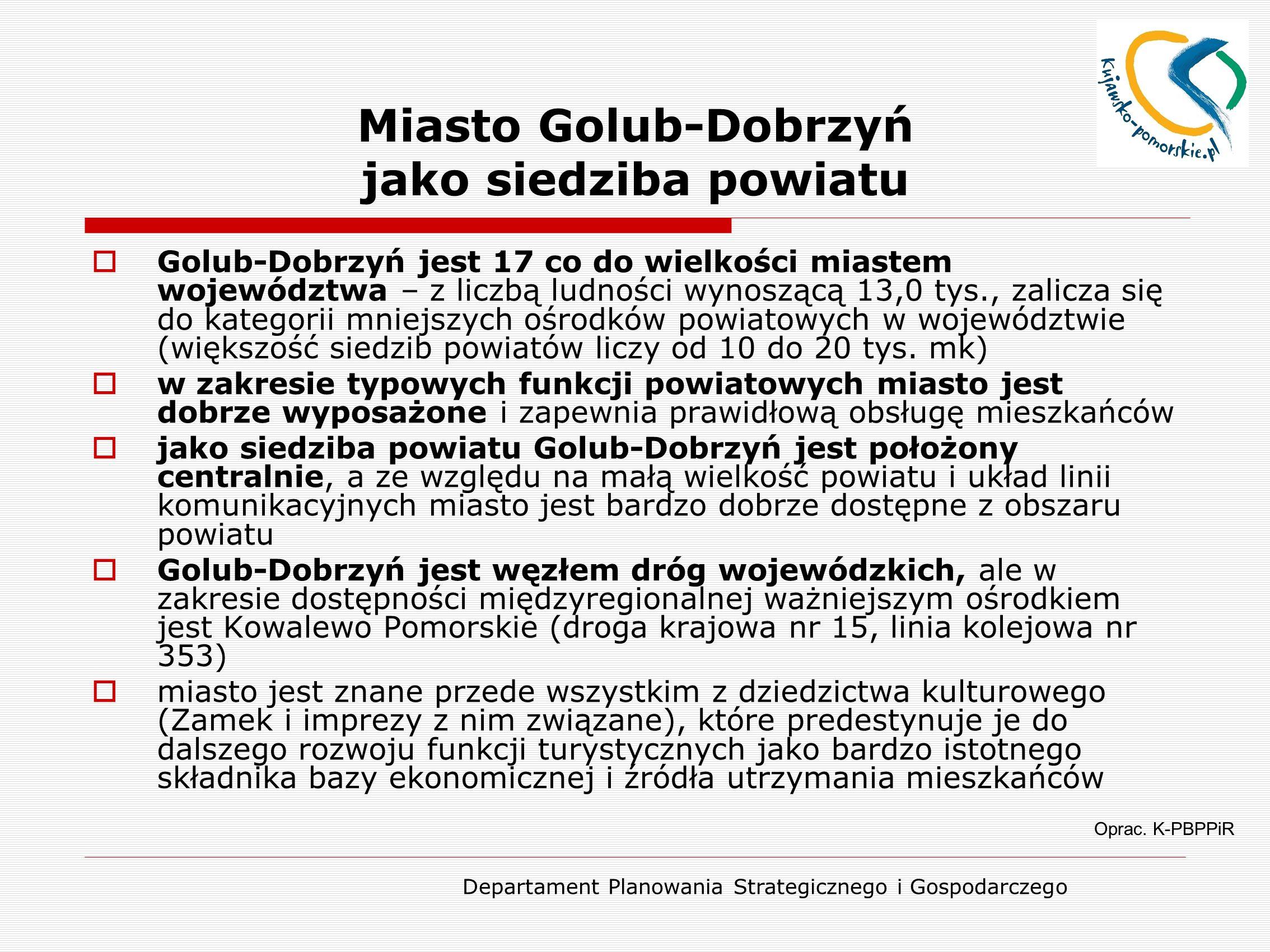 Departament Planowania Strategicznego i Gospodarczego Miasto Golub-Dobrzyń jako siedziba powiatu Oprac.