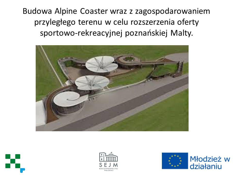 Budowa Alpine Coaster wraz z zagospodarowaniem przyległego terenu w celu rozszerzenia oferty sportowo-rekreacyjnej poznańskiej Malty.