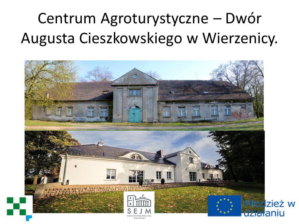 Centrum Agroturystyczne – Dwór Augusta Cieszkowskiego w Wierzenicy...