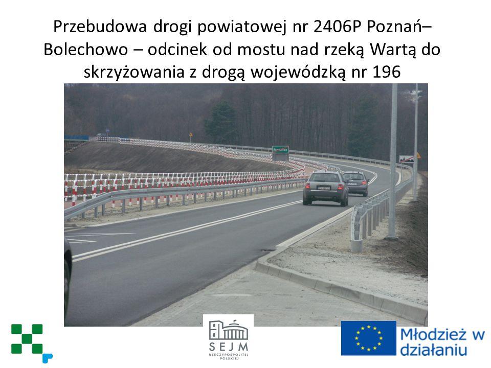 Przebudowa drogi powiatowej nr 2406P Poznań– Bolechowo – odcinek od mostu nad rzeką Wartą do skrzyżowania z drogą wojewódzką nr 196