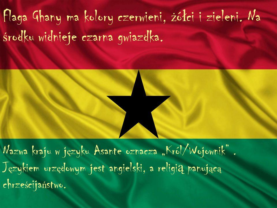 """Flaga Ghany ma kolory czerwieni, ż ó ł ci i zieleni. Na ś rodku widnieje czarna gwiazdka. Nazwa kraju w j ę zyku Asante oznacza """"Król/Wojownik"""". J ę z"""