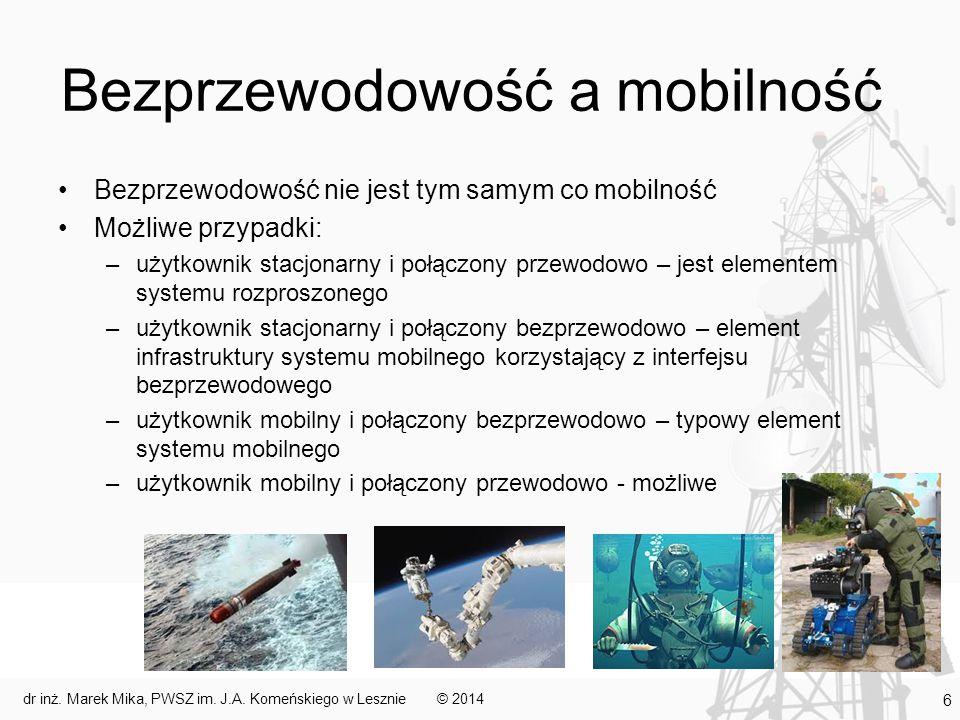 Bezprzewodowość a mobilność Bezprzewodowość nie jest tym samym co mobilność Możliwe przypadki: –użytkownik stacjonarny i połączony przewodowo – jest e