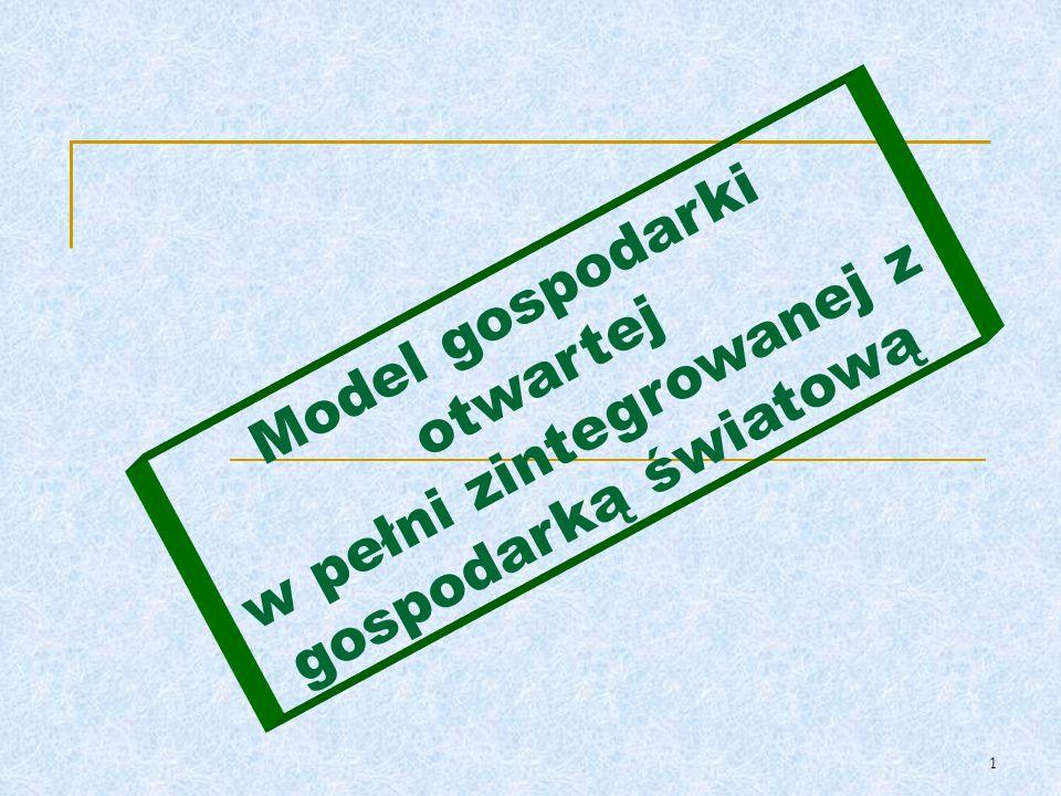 1 Model gospodarki otwartej w pełni zintegrowanej z gospodarką światową