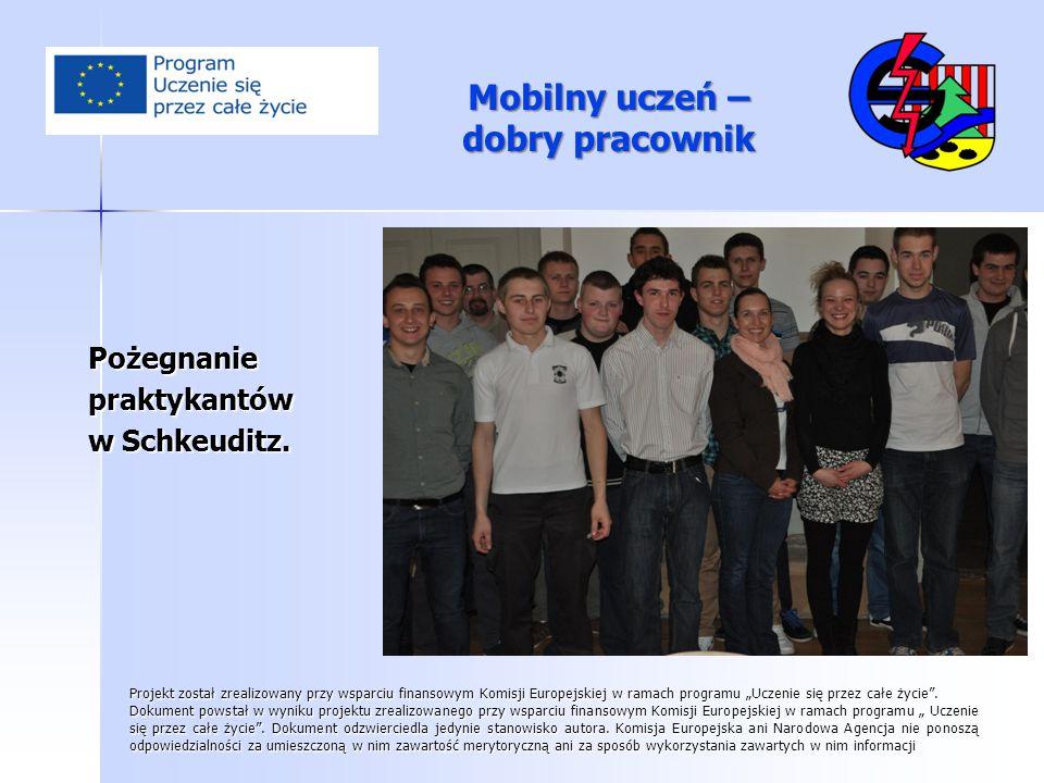 Mobilny uczeń – dobry pracownik Pożegnaniepraktykantów w Schkeuditz. Projekt został zrealizowany przy wsparciu finansowym Komisji Europejskiej w ramac