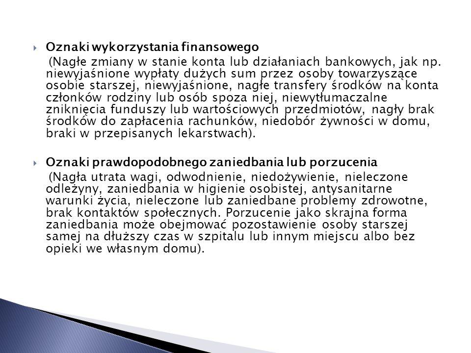  Oznaki wykorzystania finansowego (Nagłe zmiany w stanie konta lub działaniach bankowych, jak np.