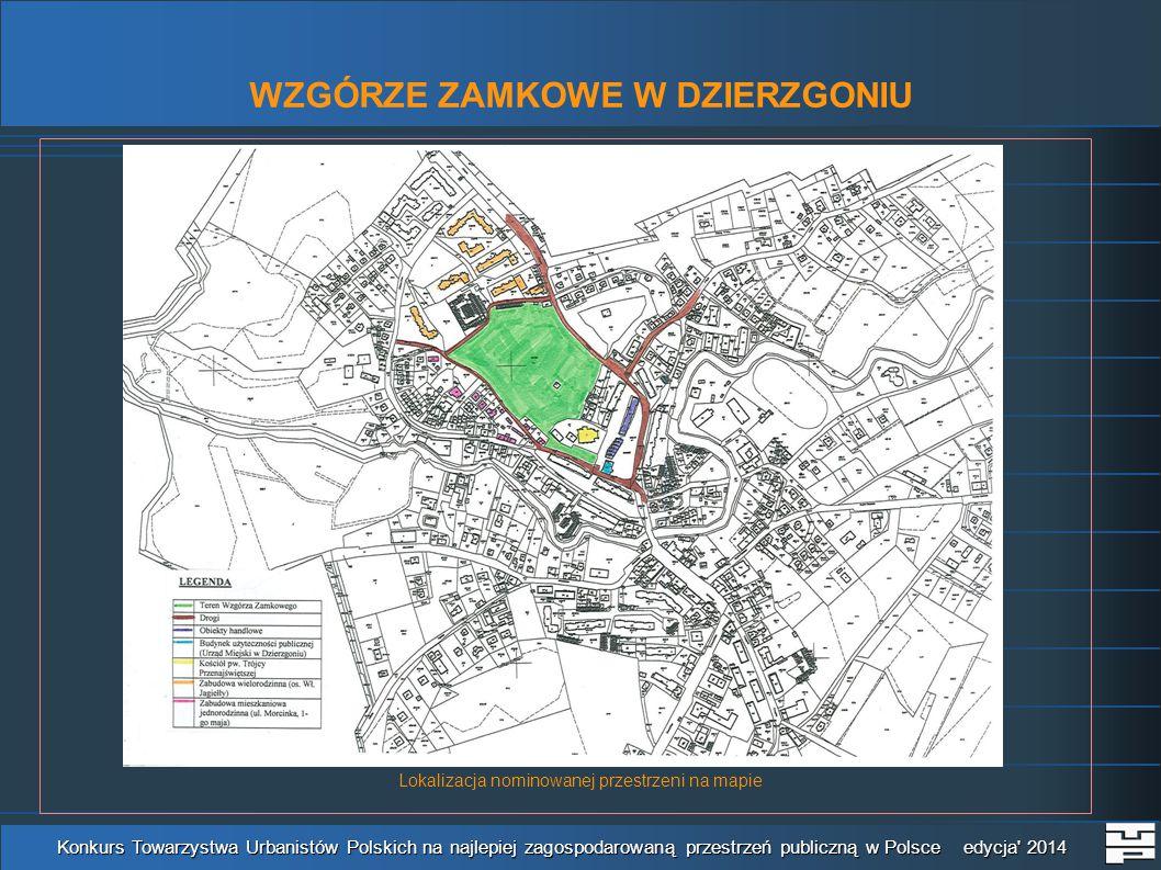 WZGÓRZE ZAMKOWE W DZIERZGONIU Konkurs Towarzystwa Urbanistów Polskich na najlepiej zagospodarowaną przestrzeń publiczną w Polsce edycja 2014 Lokalizacja nominowanej przestrzeni na mapie