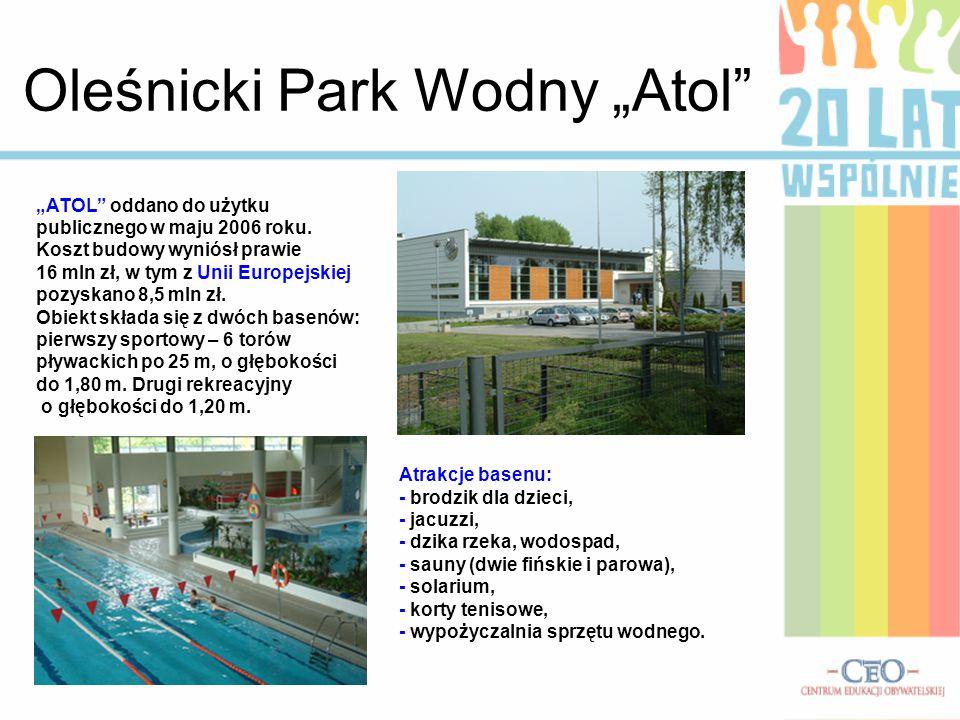 """Oleśnicki Park Wodny """"Atol"""" """"ATOL"""" oddano do użytku publicznego w maju 2006 roku. Koszt budowy wyniósł prawie 16 mln zł, w tym z Unii Europejskiej poz"""