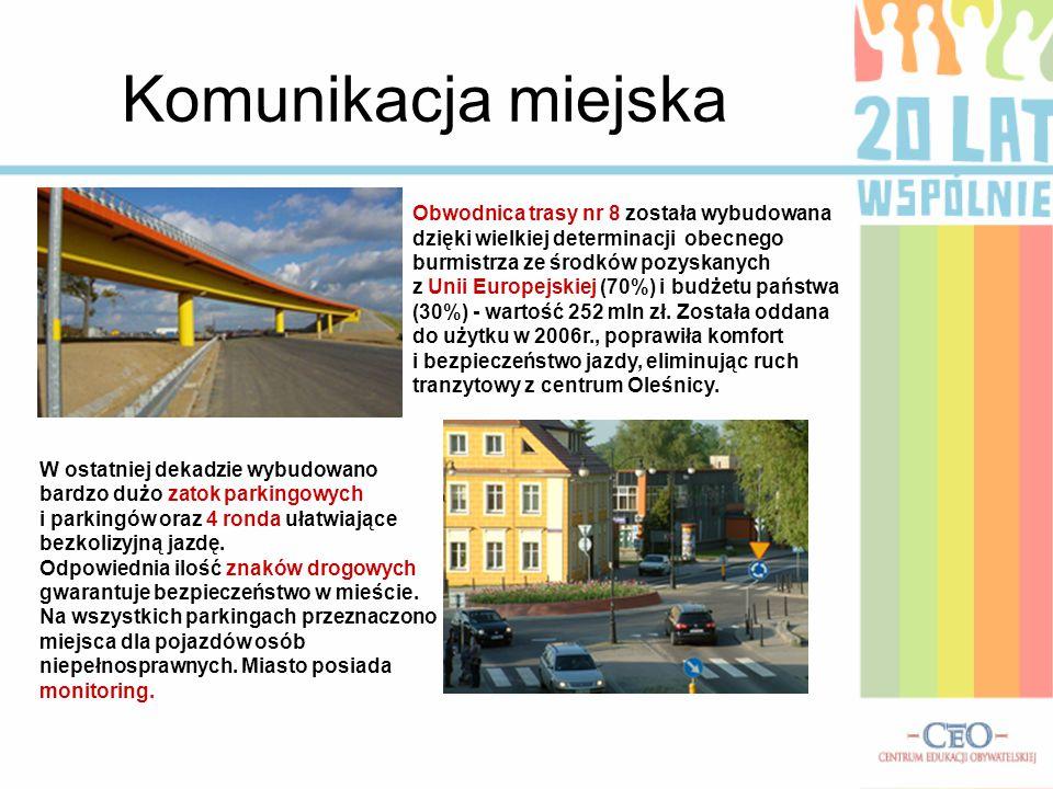 Komunikacja miejska Obwodnica trasy nr 8 została wybudowana dzięki wielkiej determinacji obecnego burmistrza ze środków pozyskanych z Unii Europejskiej (70%) i budżetu państwa (30%) - wartość 252 mln zł.
