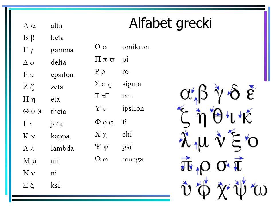 10 Alfabet grecki  alfa  beta  gamma  delta  epsilon  zeta  eta  theta  jota  kappa  lambda  mi  ni  ksi  omikron  pi  ro  sigma  tau  ipsilon  fi  chi  psi  omega