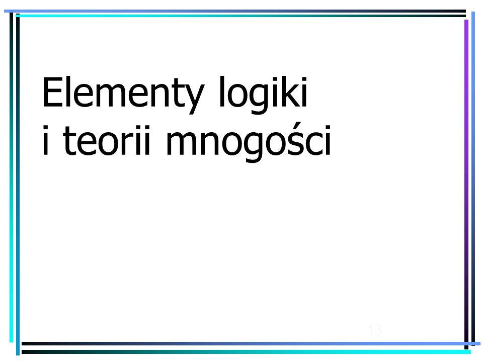 13 Elementy logiki i teorii mnogości